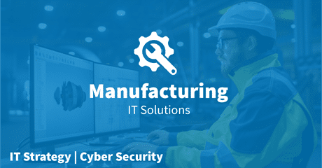 Managed IT Services Manufacturing